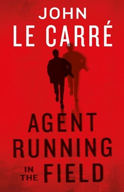 Agent Running In The Field TPB by John Le Carré