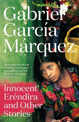 Innocent Eréndira and other stories by Gabriel Garcia Marquez