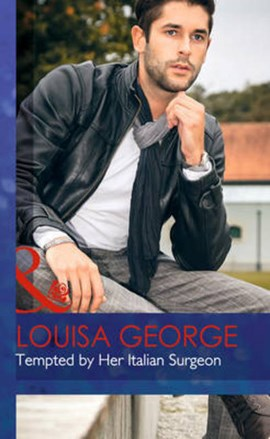 Tempted by her Italian surgeon by Louisa George