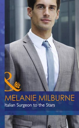 Italian surgeon to the stars by Melanie Milburne
