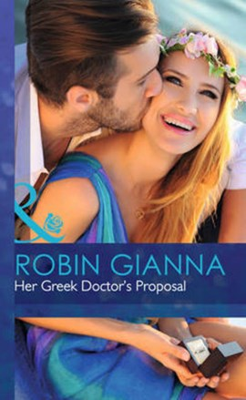 Her Greek doctor's proposal by Robin Gianna