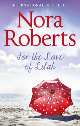For the love of Lilah by Nora Roberts