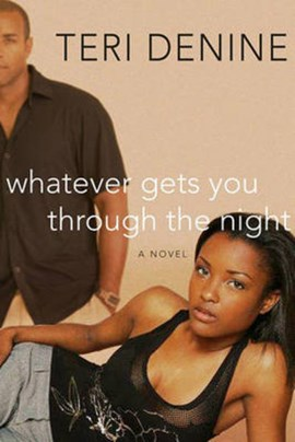 Whatever gets you through the night by Teri Denine