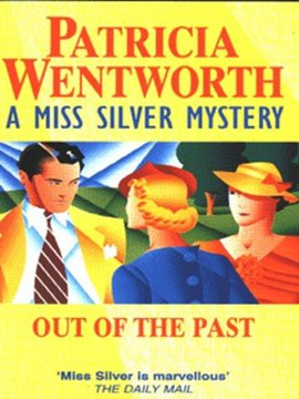 Out of the past by Patricia Wentworth