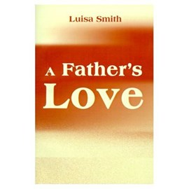 A Father's Love by Luisa Smith