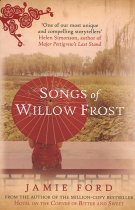 Songs of Willow Frost by Jamie Ford