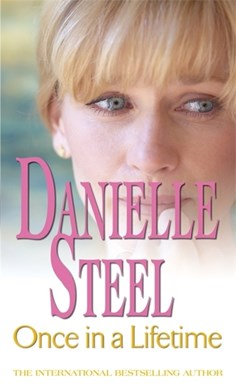 Once in a lifetime by Danielle Steel