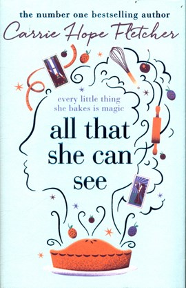 All that she can see by Carrie Hope Fletcher