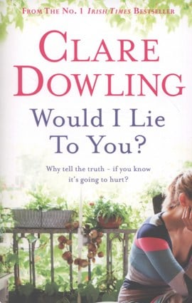 Would I Lie To You  P/B by Clare Dowling