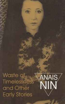Waste Of Timelessness by Anaïs Nin