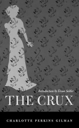 The crux by Charlotte Perkins Gilman