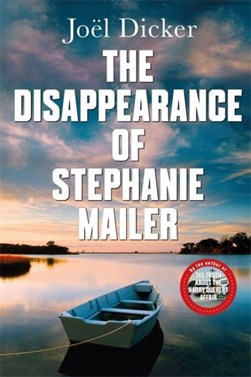 The disappearance of Stephanie Mailer by Joël Dicker