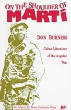 On the Shoulder of Marti: Cuban Literature of the Angolan War by Donald Burness