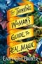The thinking woman's guide to real magic by Emily Croy Barker