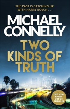 Two Kinds Of Truth TPB by Michael Connelly