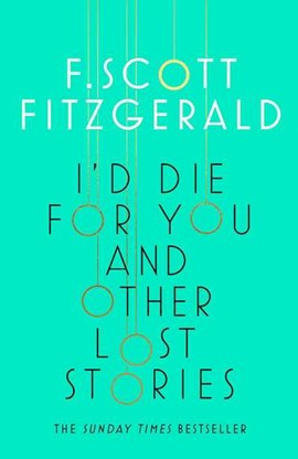 Id Die For You & Other Lost Stories TPB by F. Scott Fitzgerald