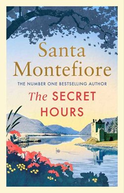Book cover of The Secret Hours book by Santa Montefiore