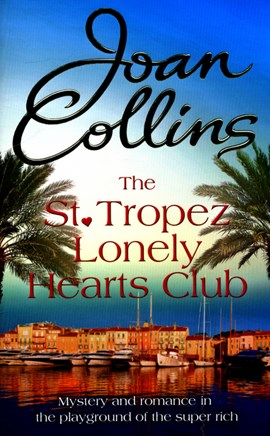 The Saint-Tropez lonely hearts club by Joan Collins