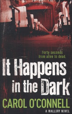 It happens in the dark by Carol O'Connell