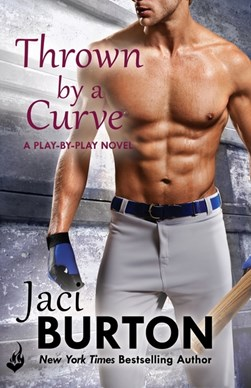Thrown by a curve by Jaci Burton