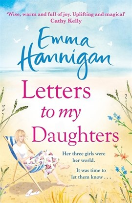 Letters to my daughters by Emma Hannigan