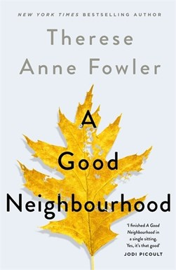 A good neighbourhood by Therese Fowler