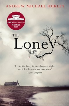 The loney by Andrew Michael Hurley