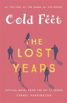 Cold feet - the lost years by Carmel Harrington
