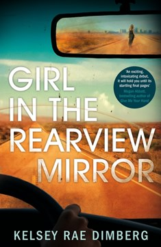 Book cover of Girl in the rearview mirror book by Kelsey Rae Dimberg