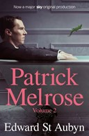 The Patrick Melrose novels. Volume 2