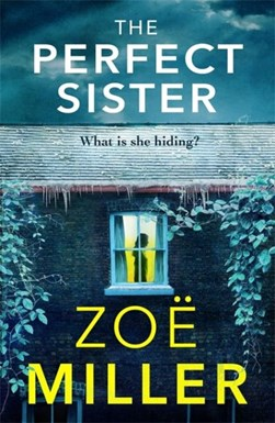 The perfect sister by Zoë Miller