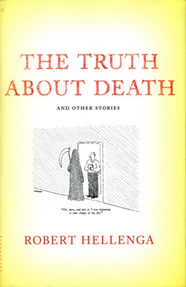 The truth about death and other stories by Robert Hellenga