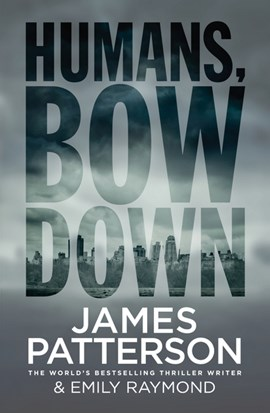 Humans Bow Down TPB by James Patterson