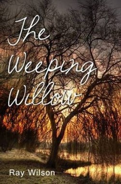 The weeping willow by Ray Wilsom
