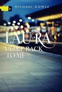 Laura, Come back to me