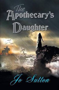 The Apothecary's Daughter by Jo Sutton