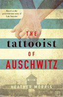 The Tattooist of Auschwitz : based on an unforgettable true story of love and survival