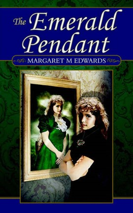 The Emerald Pendant by Margaret M Edwards