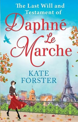 The last will and testament of Daphné Le Marche by Kate Forster