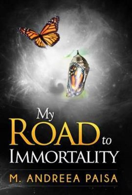 My road to immortality by Andreea Paisa