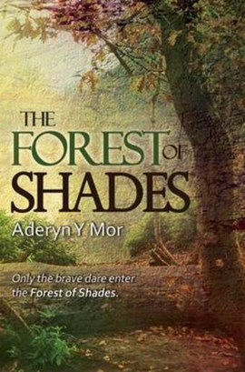 The forest of shades by Aderyn y Mor