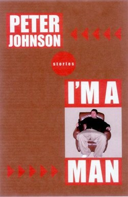 I'm a Man by Peter Johnson