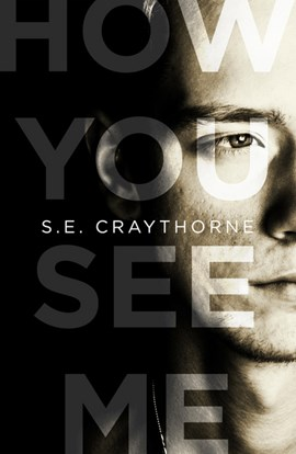 How you see me by S.E. Craythorne