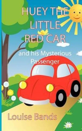 Huey the Little Red Car by Louise Bands