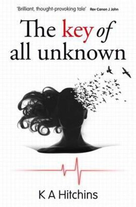 The key of all unknown by K. A Hitchins