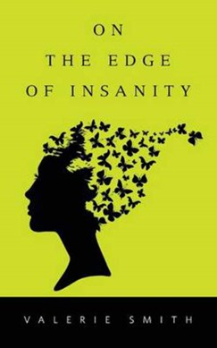 On the Edge of Insanity by Valerie Smith