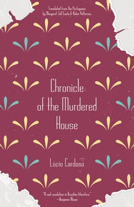 Chronicle of the murdered house by Lucio Cardoso