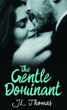 The gentle dominant by J. L Thomas