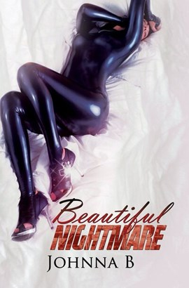 Beautiful nightmare by Johnna B