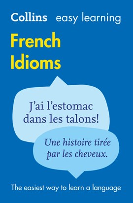 Collins French idioms by Collins Dictionaries